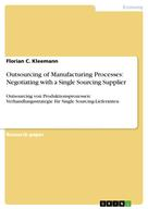 Florian C. Kleemann: Outsourcing of Manufacturing Processes: Negotiating with a Single Sourcing Supplier
