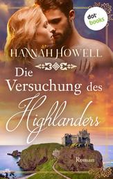 Die Versuchung des Highlanders - Highland Dreams: Dritter Roman