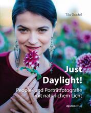 Just Daylight! - People- und Porträtfotografie mit natürlichem Licht