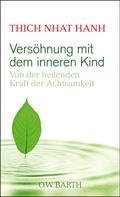 Thich Nhat Hanh: Versöhnung mit dem inneren Kind ★★★★★