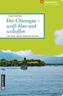 Klaus Bovers: Der Chiemgau - weiß-blau und weltoffen ★★★★★