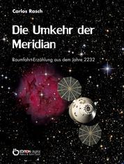 Die Umkehr der Meridian - Raumfahrterzählung aus dem Jahre 2232