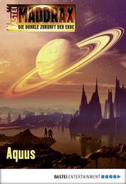 Maddrax - Folge 411 - Aquus