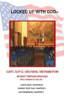 Captain Guy Gruters: Locked Up With God