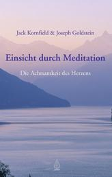 Einsicht durch Meditation - Die Achtsamkeit des Herzens