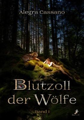 Blutzoll der Wölfe: Band 1