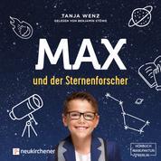 Max und der Sternenforscher (Ungekürzt)