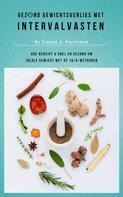 Logan J. Davisson: Gezond Gewichtsverlies Met Intervalvasten - Alle Eten ... Maar Dan Wel Met Pauzes ★★★★★