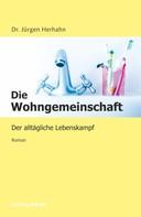 Dr. Jürgen Herhahn: Die Wohngemeinschaft ★★