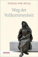 Teresa von Avila: Weg der Vollkommenheit