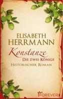 Elisabeth Herrmann: Konstanze. Die zwei Könige ★★★★