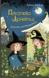 Petronella Apfelmus - Hexenfest und Waldgeflüster - Band 7