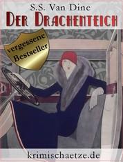 Der Drachenteich - Ein Fall für Philo Vance. Kriminalroman aus New York.