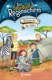 Der fabelhafte Regenschirm (Band 2) - Rettung für das Zebra - Magische Kinderbuchreihe für Jungen und Mädchen ab 8 Jahre