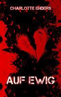 Charlotte Enders: Auf ewig ★★★★