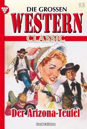 Die großen Western Classic 15 - Der Arizona-Teufel