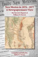 Robert J. Torrez: New Mexico in 1876-1877: A Newspaperman's View