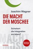Joachim Wagner: Die Macht der Moschee