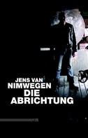 Jens van Nimwegen: Die Abrichtung ★★