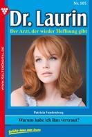 Patricia Vandenberg: Dr. Laurin 105 – Arztroman ★★★★★