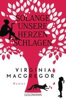 Virginia Macgregor: Solange unsere Herzen schlagen ★★★★