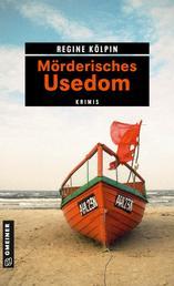 Mörderisches Usedom - 11 Krimis und 125 Freizeittipps