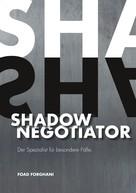 Foad Forghani: Shadow Negotiator