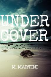 Undercover - Shane O'Connors vierter Fall