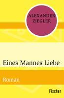 Alexander Ziegler: Eines Mannes Liebe ★★★★★