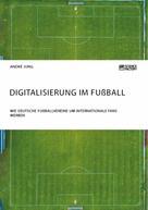 André Jung: Digitalisierung im Fußball. Wie deutsche Fußballvereine um internationale Fans werben