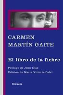 Carmen Martín Gaite: El libro de la fiebre