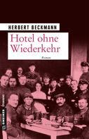 Herbert Beckmann: Hotel ohne Wiederkehr ★★★★