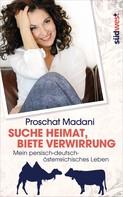 Proschat Madani: Suche Heimat, biete Verwirrung ★★★★