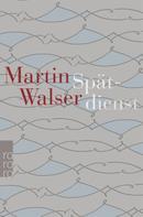 Martin Walser: Spätdienst ★★