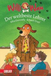 Willi Wau: Willi Wau - Der weltbeste Lehrer