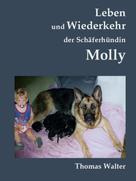 Thomas Walter: Leben und Wiederkehr der Schäferhündin Molly ★★★★★