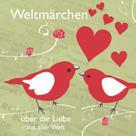 Tobias Koch: Weltmärchen über die Liebe aus aller Welt