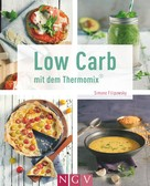 Simone Filipowsky: Low Carb mit dem Thermomix® ★★★★