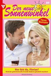 Der neue Sonnenwinkel 89 – Familienroman - Wer bist du, Florian?