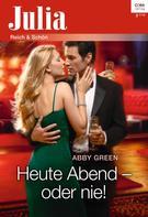 Abby Green: Heute Abend - oder nie! ★★★★