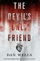Dan Wells: The Devil's Only Friend ★★★★