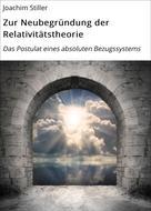 Joachim Stiller: Zur Neubegründung der Relativitätstheorie ★★★★★