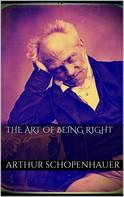 Arthur Schopenhauer: The Art of Being Right