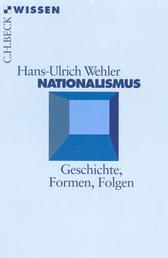 Nationalismus - Geschichte, Formen, Folgen