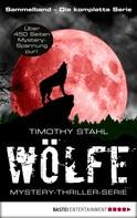 Timothy Stahl: Wölfe - Mystery-Thriller-Serie Sammelband ★★★
