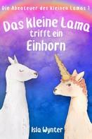 Isla Wynter: Das kleine Lama trifft ein Einhorn