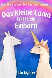 Das kleine Lama trifft ein Einhorn - Ein Bilderbuch