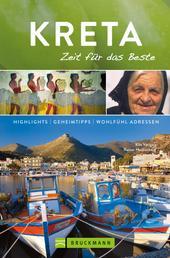 Bruckmann Reiseführer Kreta: Zeit für das Beste - Highlights, Geheimtipps, Wohlfühladressen