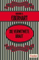 Mignon G. Eberhart: Die verwitwete Braut