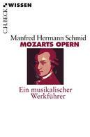 Manfred Hermann Schmid: Mozarts Opern ★★★★